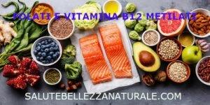 Integrazione di folati metilati e vitamina B12 metilata
